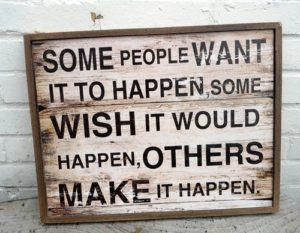 Some-people-want-it-to-happen-some-wish-it-would-happen-others-make-it-happen